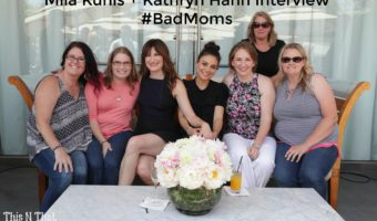 Exclusive Interview with Mila Kunis + Kathryn Hahn #BadMoms