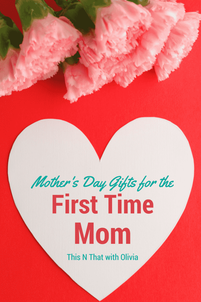 Mothers Day Gifts First Time Mom