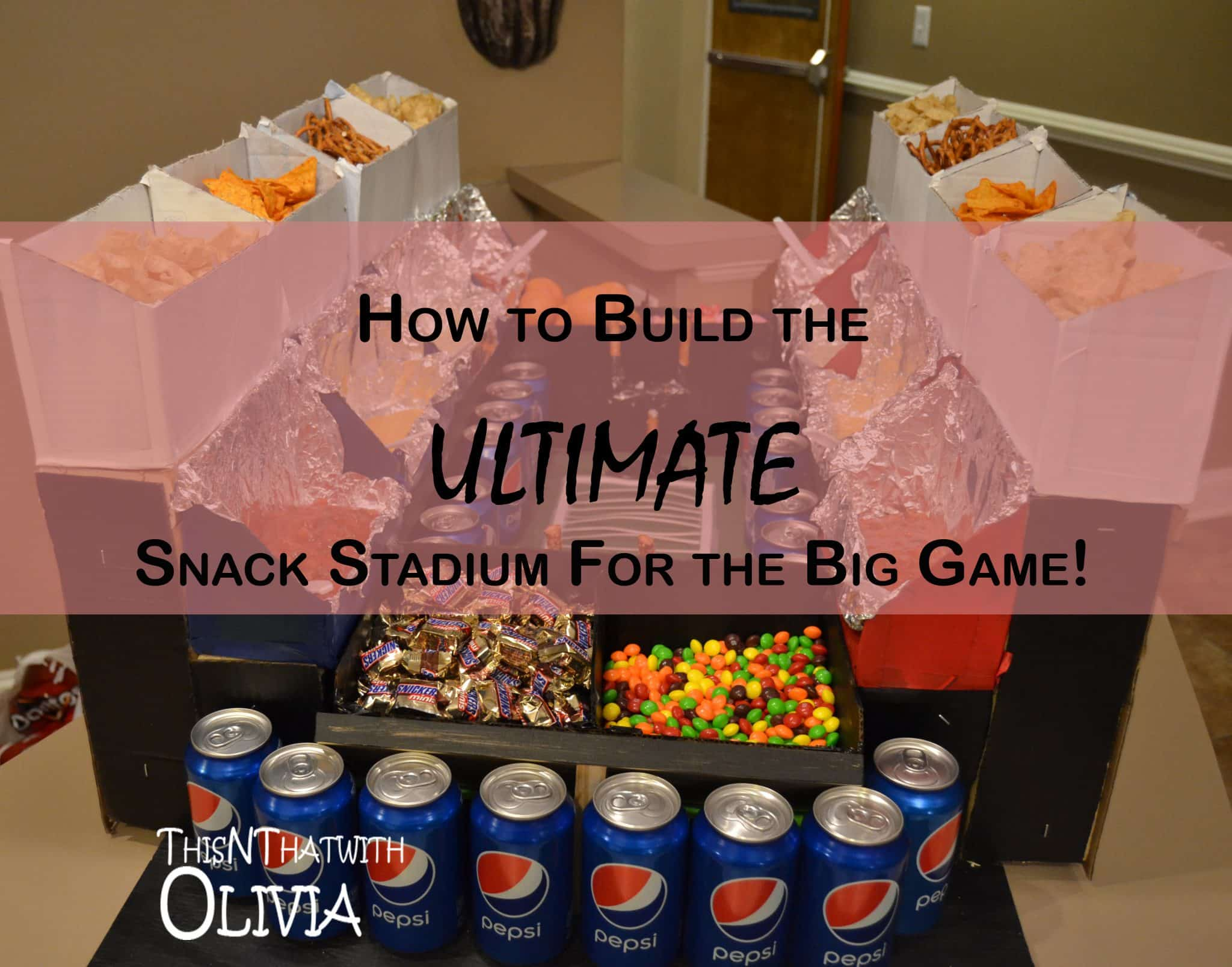 How to Build the Ultimate Snack Stadium #GameDayGlory