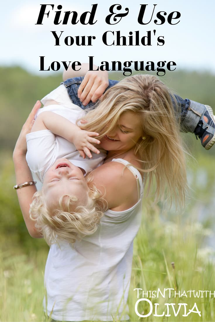 How to Find & Use Your Child's Love Language