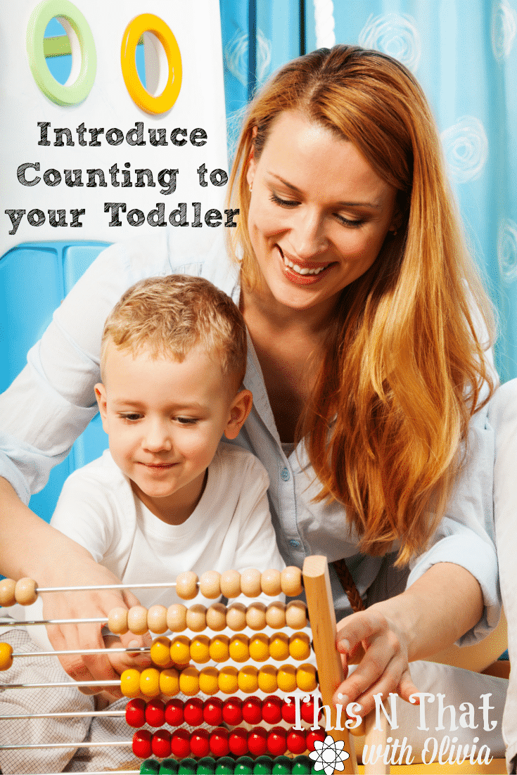 6 Ways to Introduce Counting to your Toddler | ThisNThatwithOlivia.com