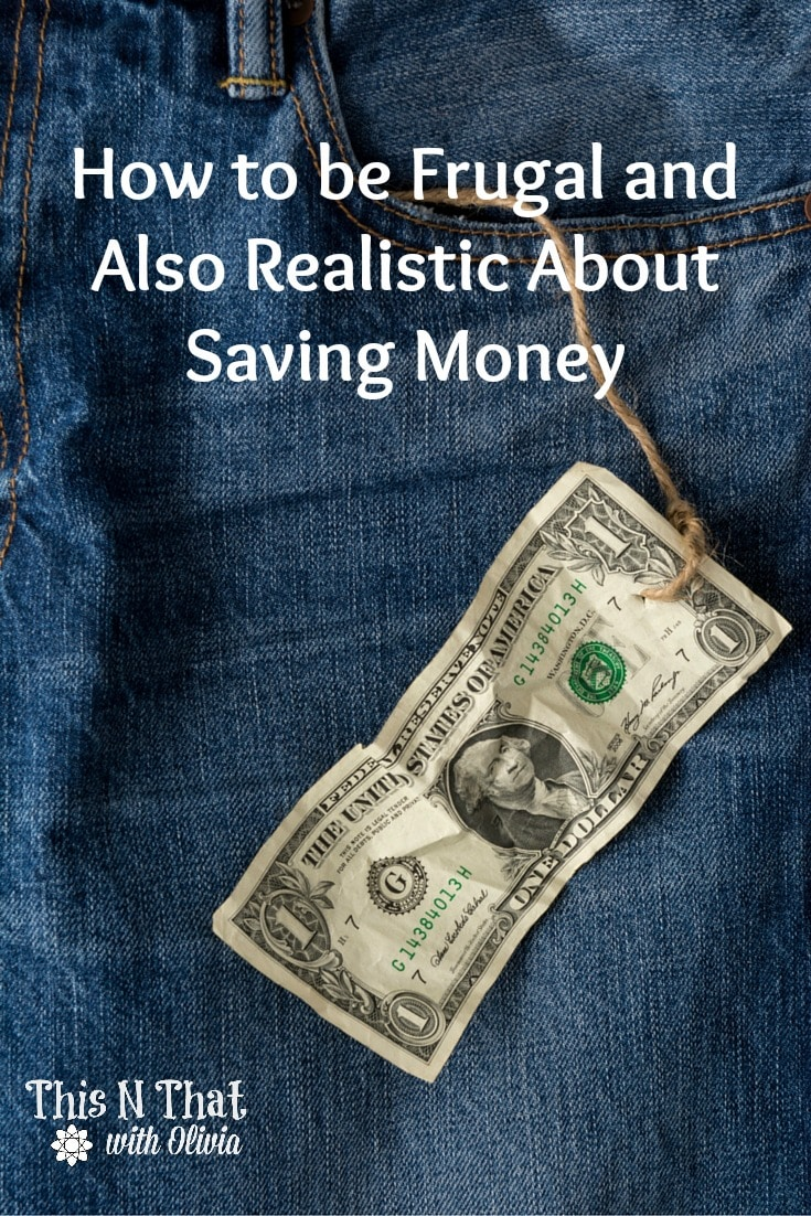 How to be Frugal and Also Realistic About Saving Money | ThisNThatwithOlivia.com