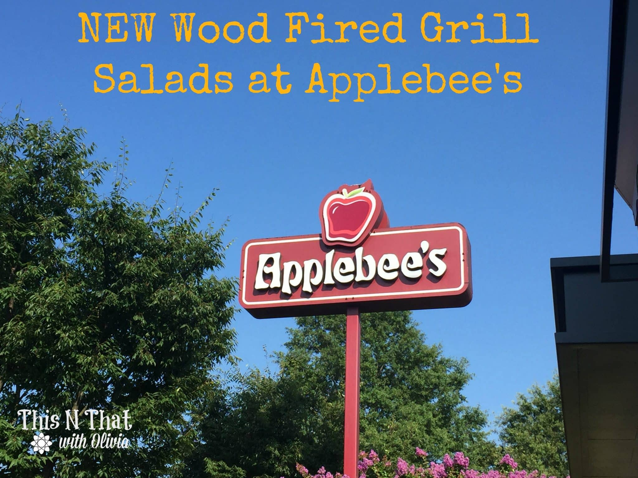 NEW Wood Fired Grill Salads at Applebee's @Applebees   ThisNThatwithOlivia.com