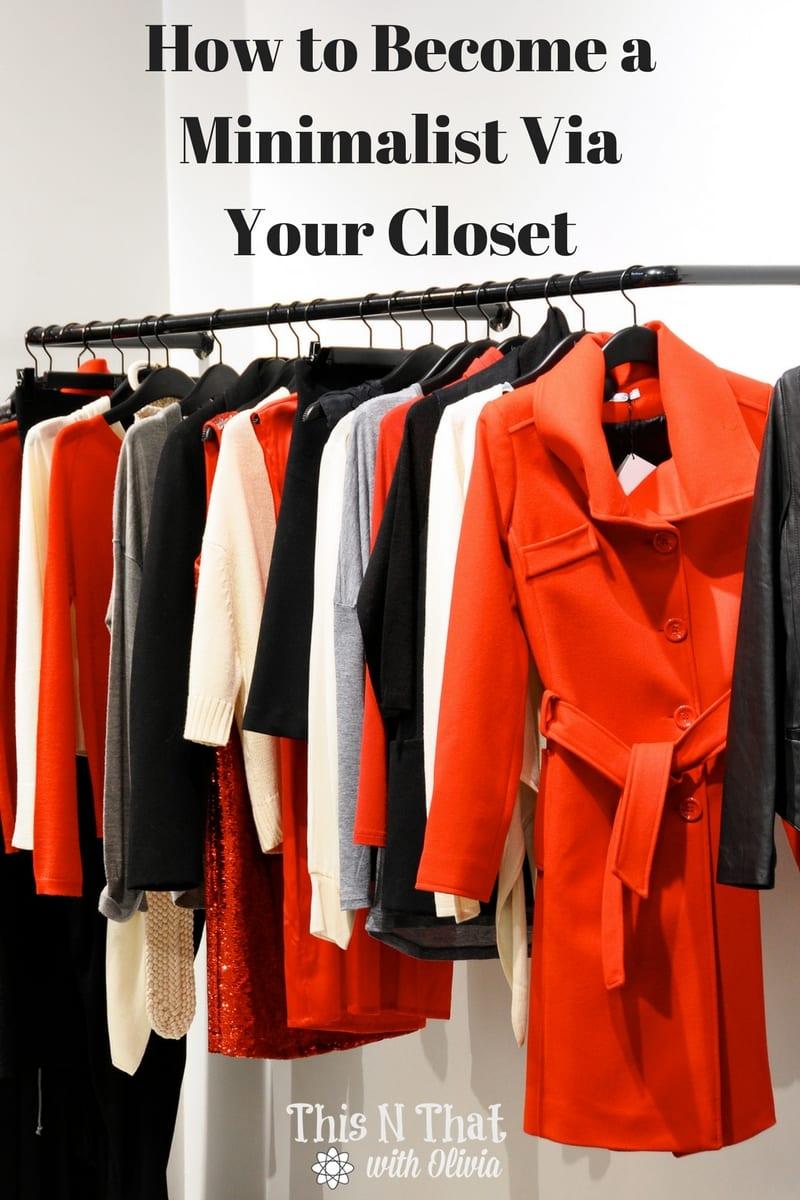 How to Become a Minimalist Via Your Closet   ThisNThatwithOlivia.com