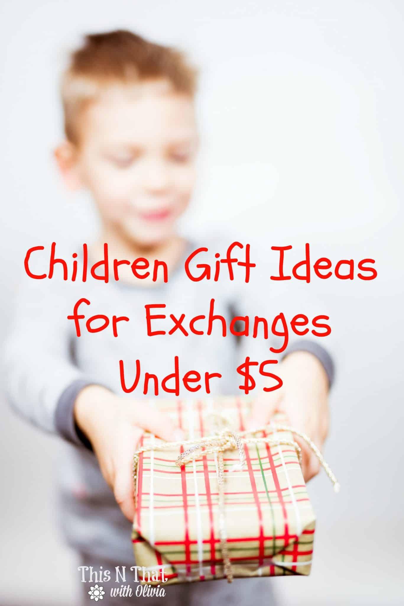 Children Gift Ideas for Exchanges Under $5