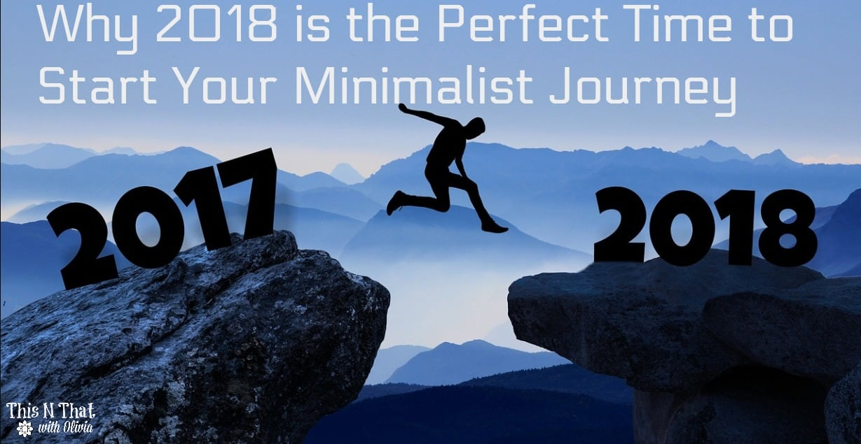 Why 2018 is the perfect time to start your minimalist journey for Who started minimalism