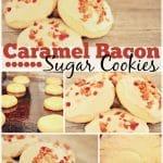 Caramel Bacon Bit Sugar Cookies #Cookies #Dessert #Bacon