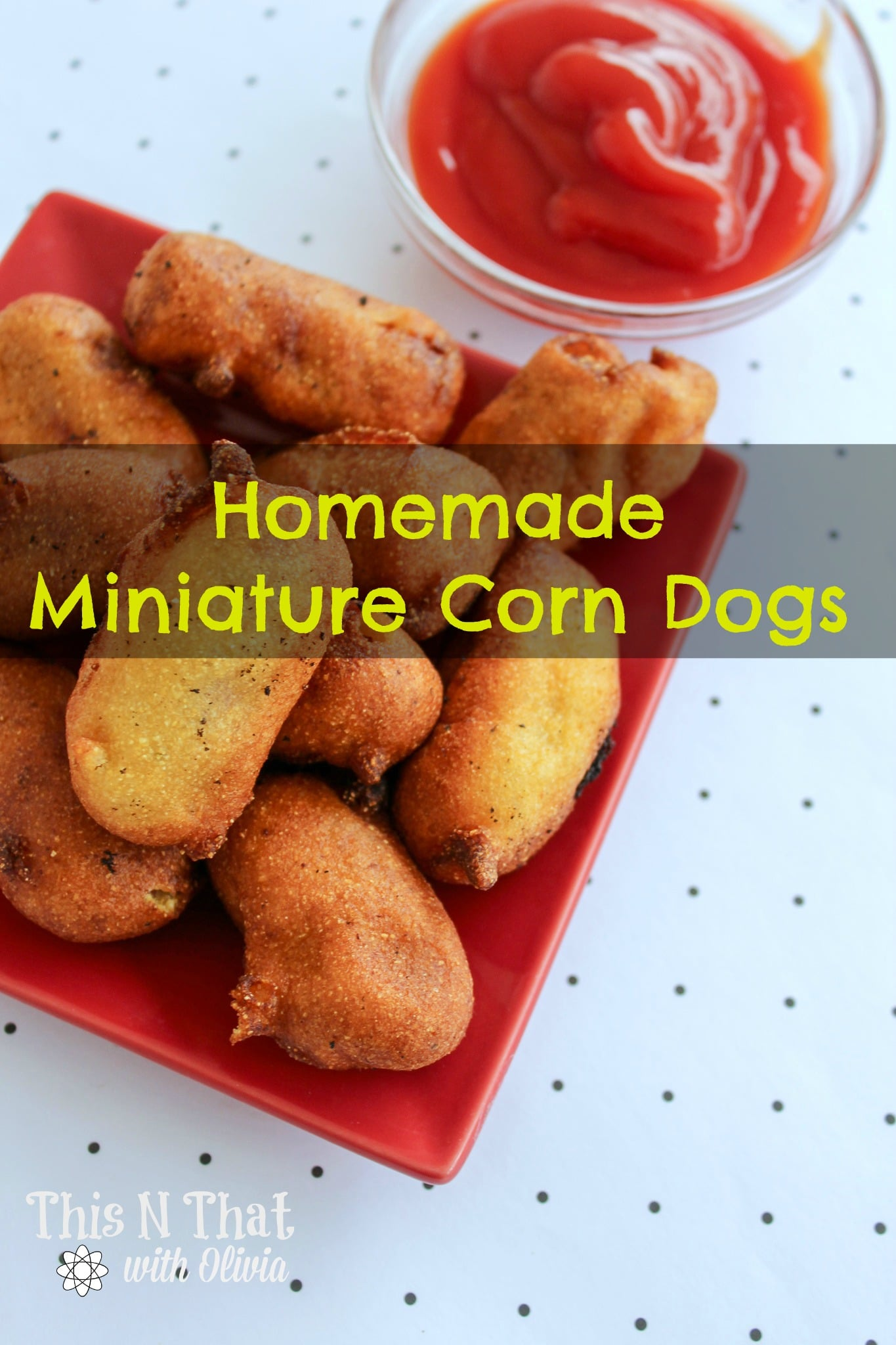 Homemade Miniature Corn Dogs