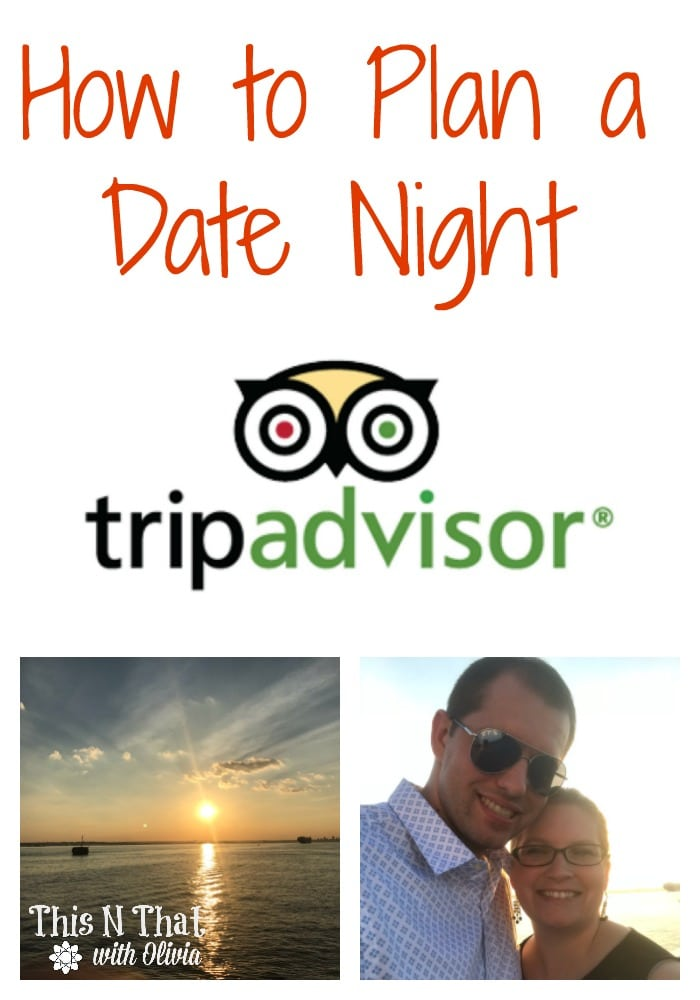 Easily Plan Your Next Date Night with TripAdvisor! @TripAdvisor #TripAdvisor #DateNight