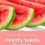 Healthy Summer Snacks for Kids